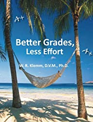 Better Grades. Less Effort (English Edition)