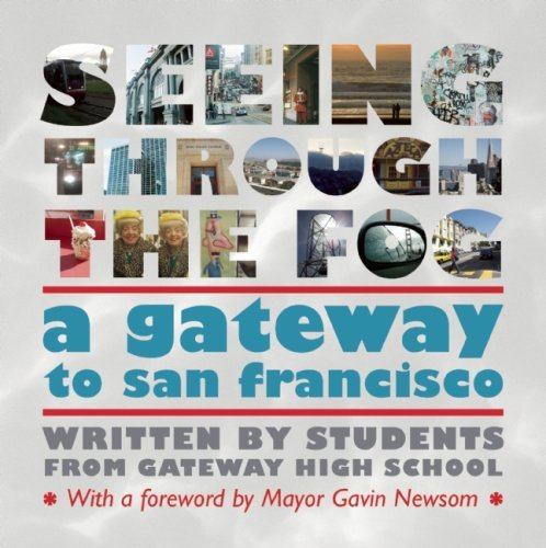 Seeing Through the Fog: A Gateway to San Francisco by Students from Gateway High School (2008-09-01) par Students from Gateway High School