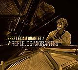 Reflejos migrantes   Jerez Le Cam, Gerardo