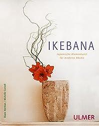 Ikebana: Japanische Blumenkunst für moderne Räume (Floristik)