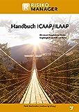 Handbuch ICAAP / ILAAP: Die neuen Vorgaben zur Risikotragfähigkeit von EZB und...