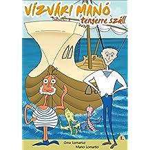 Vízvári Manó tengerre száll (English Edition)