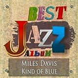 Kind of Blue (Best Jazz Album - Digitally Remastered)