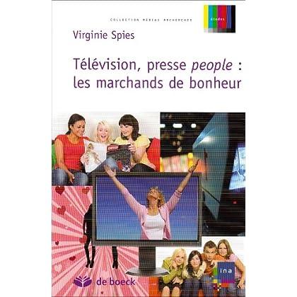Télévision, presse people : les marchands de bonheur