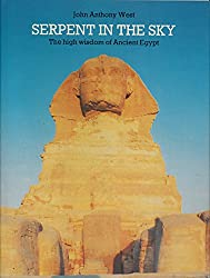 Serpent in the Sky: The Higher Wisdom of Ancient Egypt