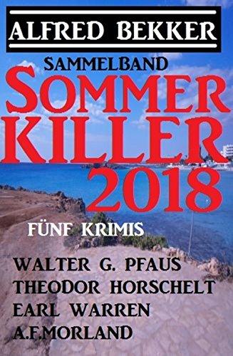 Sommer Killer 2018 - Sammelband Fünf Krimis
