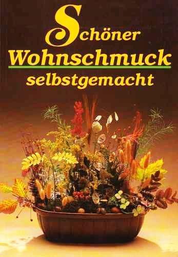 Schöner Wohnschmuck selbstgemacht (Illustrierte Ausgabe) [Antique Books / Broschiert]
