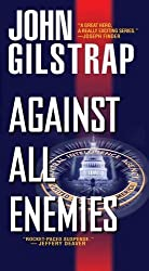 Against All Enemies (A Jonathan Grave Thriller) by John Gilstrap (2015-06-30)