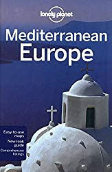 Mediterranean Europe: Multi Country Guide (Lonely Planet Mediterranean Europe)