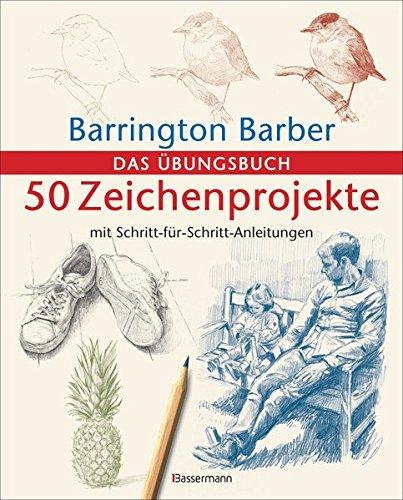 50 Zeichenprojekte mit Schritt-für-Schritt-Anleitungen: Das Übungsbuch mit bester Zeichenpapierqualität -