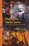 Playing the Nation Game the Ambiguities of Nationalism in India