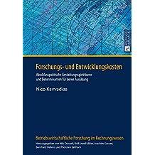 Forschungs- und Entwicklungskosten: Abschlusspolitische Gestaltungsspielräume und Determinanten für deren Ausübung (Betriebswirtschaftliche Forschung im Rechnungswesen)
