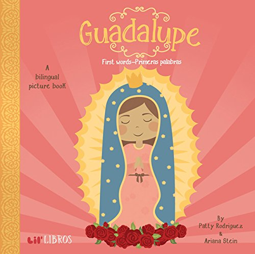 Guadalupe: First Words/Primeras Palabras: A Bilingual Picture Book por Patty Rodriguez
