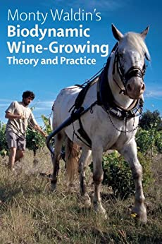 Biodynamic Wine-Growing: Theory & Practice (English Edition) par [Waldin, Monty]