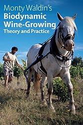 Biodynamic Wine-Growing: Theory & Practice