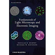 Fundamentals of Light Microscopy and Electronic Imaging 2e