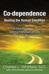 Co-dependence: Healing the Human Condition