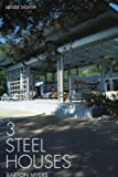 Barton Myers Associates: 3 Steel Houses (House Design Series II)