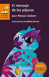 El mensaje de los pájaros par  Joan Manuel Gisbert