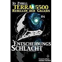 Terra 5500 #4 - Entscheidungsschlacht