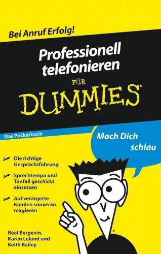 Professionell telefonieren für Dummies Das Pocketbuch