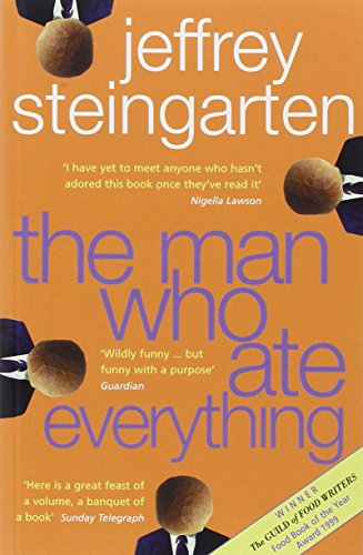 The Man Who Ate Everything: Everything You Ever Wanted to Know About Food, But Were Afraid to Ask