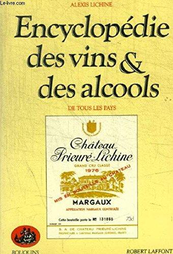 Encyclopédie des vins et des alcools de tous les pays par Alexis Lichine