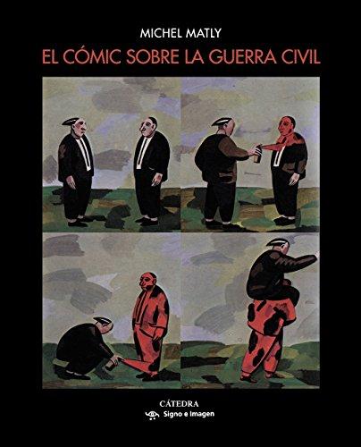 El cómic sobre la guerra civil (Signo E Imagen) por Michel Matly