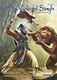 Guru Gobind Singh, Volume 2: The Tenth Sikh Guru (Sikh Comics)