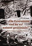 Die Externsteine sind bis auf weiteres germanisch!: Prähistorische Archäologie im Dritten Reich - Uta Halle