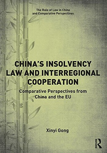 China's Insolvency Law and Interregional Cooperation: Comparative Perspectives from China and the Eu (Rule of Law in China and Comparative Perspectives)