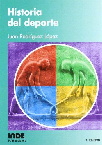 Historia Del Deporte (Teoría e historia) por Juan Rodríguez López