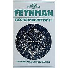 Le cours de physique de Feynman : Electromagnétisme 1