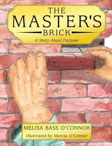 The Master's Brick: A Story about Purpose