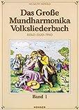 Das Grosse Mundharmonika Volksliederbuch 1. Mundharmonika