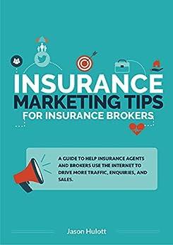 Insurance Marketing Tips: 52 tips to transform your online marketing by [Hulott, Jason]