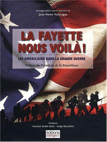 La Fayette nous voilà ! Les Américains dans la grande guerre