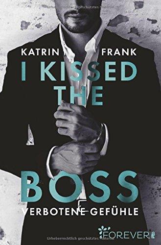 I kissed the Boss: Verbotene Gefühle