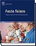 Feste feiern: Arbeitsmaterialien für die Seniorenarbeit