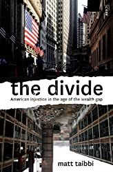 The Divide: American injustice in the age of the wealth gap by Matt Taibbi (2014-06-05)