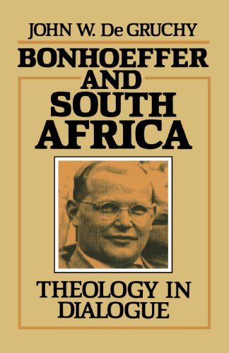 Bonhoeffer and South Africa: Theology in Dialogue