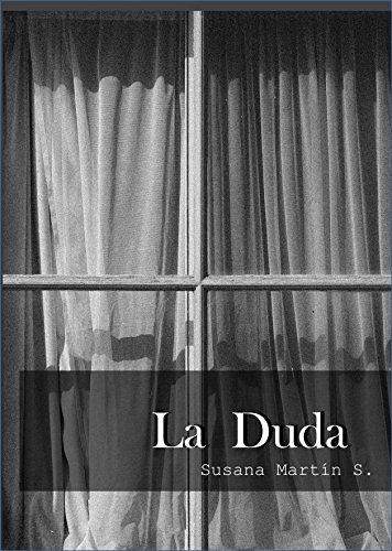 LA DUDA: Drama histórico de la vida de un militar el cual tomó la decisión de proteger a un niño indefenso de un fin incierto por Susana Martin S.