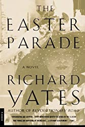 The Easter Parade: A Novel by Richard Yates (2001-05-04)