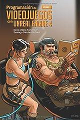 Programación de Videojuegos con Unreal Engine 4: Volumen 1 Tapa blanda