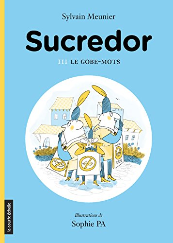Le gobe-mots: Sucredor, tome 3 pdf