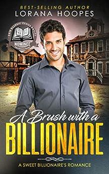 A Brush with a Billionaire (Christian Inspirational Romance): A clean billionaire romance (Sweet Billionaires Book 2) by [Hoopes, Lorana]