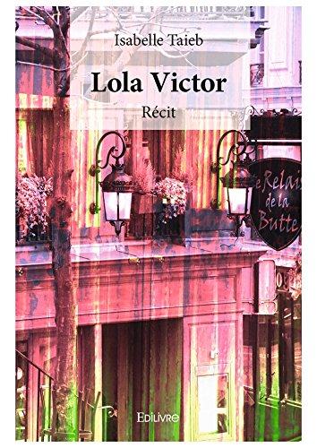 Livre gratuits en ligne Lola Victor: Récit pdf, epub