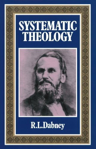 Systematic Theology by R. L. Dabney (1985-07-01)