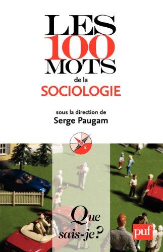 Les 100 mots de la sociologie: « Que sais-je ? » n° 3870