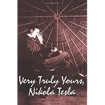 Very Truly Yours, Nikola Tesla